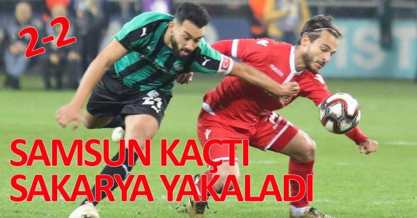 Samsunspor Sakarya'da üstünlüğü koruyamadı