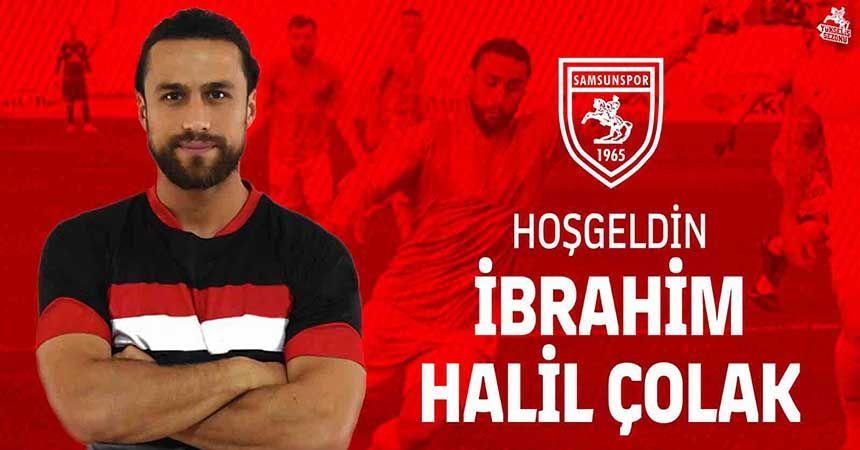 İbrahim Halil Çolak Samsunspor'da